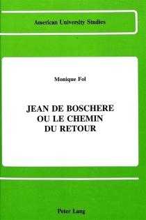 Jean De Boschère ou le Chemin du retour - MoniqueFol