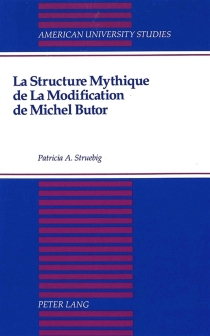 La Structure mythique de La Modification de Michel Butor - Patricia A. Struebig