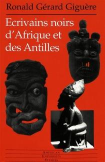 Ecrivains noirs d'Afrique et des Antilles - Ronald GérardGiguère