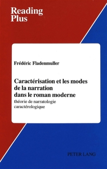 Caractérisation et les modes de la narration dans le roman moderne : théorie de narratologie caractérologique - FrédéricFladenmuller