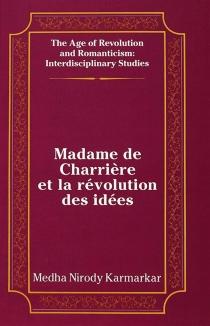 Madame de Charrière et la révolution des idées - Medha NirodyKarmarkar