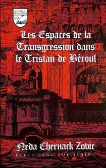 Les espaces de la transgression dans le Tristan de Béroul - Neda ChernackZovic