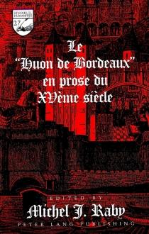 Le Huon de Bordeaux en prose du XVe siècle -