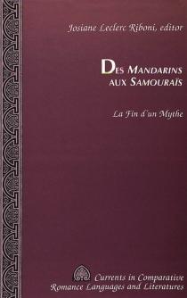 Des Mandarins aux Samouraïs : la fin d'un mythe - JosianeLeclerc Riboni