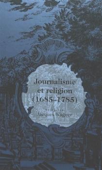 Journalisme et religion (1685-1785) -