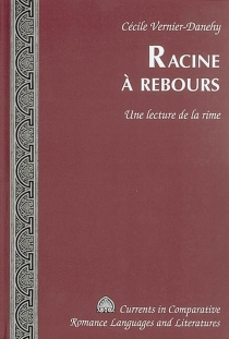 Racine à rebours : une lecture de la rime - CécileVernier-Danehy