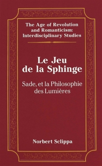 Le jeu de la sphinge : Sade et la philosophie des Lumières - NorbertSclippa