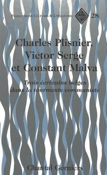 Charles Plisnier, Victor Serge et Constant Malva : trois écrivains belges dans la tourmente communiste - ChantalGerniers
