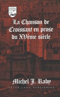 La chanson de Croissant en prose du XVe siècle -