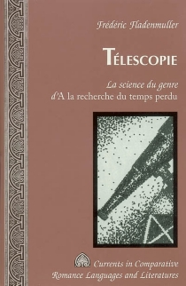 Téléscopie : la science du genre d'A la recherche du temps perdu - FrédéricFladenmuller