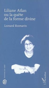 Liliane Atlan ou La quête de la forme divine - LéonardRosmarin