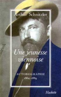Une jeunesse viennoise : 1862-1889 : autobiographie - ArthurSchnitzler