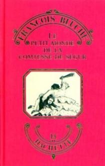 Le Petit monde de la comtesse de Ségur - FrançoisBluche