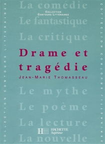 Drame et tragédie - Jean-MarieThomasseau