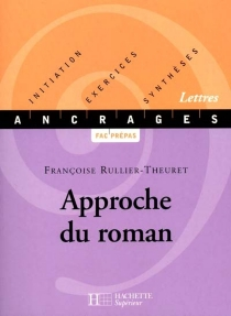 Approche du roman - FrançoiseRullier-Theuret
