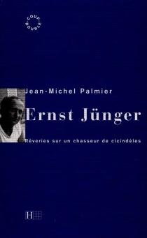 Ernst Jünger : rêveries sur un chasseur de cicindèles - Jean-MichelPalmier