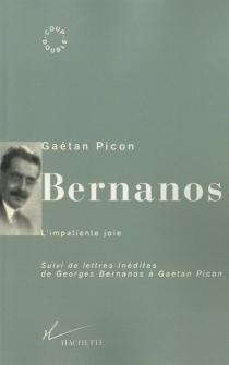 Bernanos : l'impatiente joie - GaëtanPicon