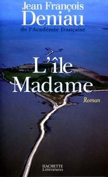 L'île Madame - Jean-FrançoisDeniau