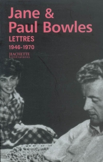 Lettres : 1946-1970 - PaulBowles
