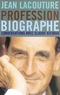 Jean Lacouture : profession biographe : conversations avec Claude C. Kiejman - Claude-CatherineKiejman