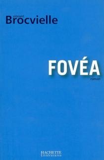Fovéa - VincentBrocvielle