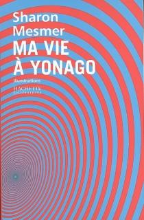 Ma vie à Yonago : illuminations - SharonMesmer