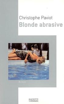 Blonde abrasive - ChristophePaviot