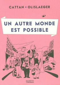 Un autre monde est possible - PierreCattan