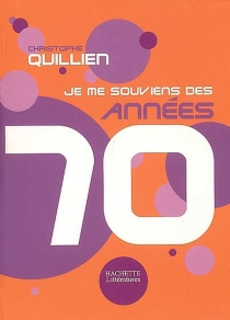 Je me souviens des années 70 - ChristopheQuillien