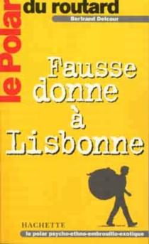 Fausse donne à Lisbonne - BertrandDelcour