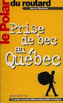 Prise de bec au Québec - HervéMestron