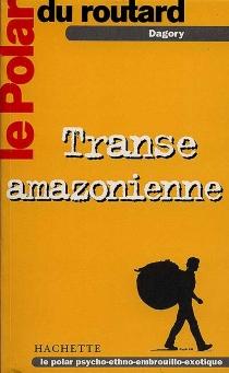 Transe amazonienne - Jean-MichelDagory