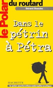 Dans le pétrin à Petra - GérardBouchu