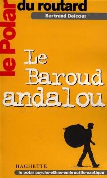 Le baroud andalou - BertrandDelcourt