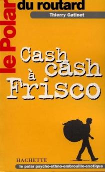 Cash cash à Frisco - ThierryGatinet