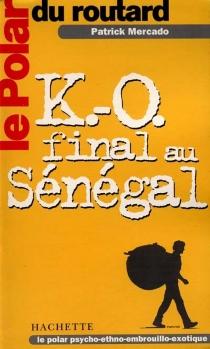 K.-O. final au Sénégal - PatrickMercado