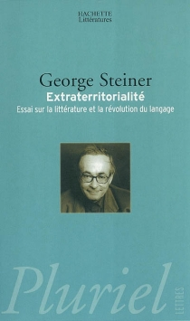 Extraterritorialité : essais sur la littérature et la révolution du langage - GeorgeSteiner