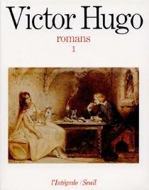 Romans complets | Volume 1 - VictorHugo