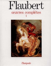 Oeuvres complètes | Volume 1 - Gustave Flaubert