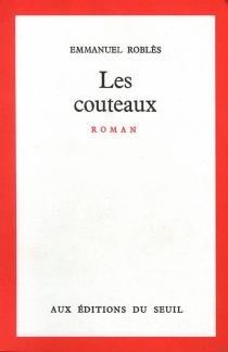 Les couteaux - EmmanuelRoblès