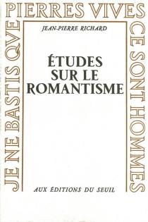 Etudes sur le romantisme - Jean-PierreRicahard