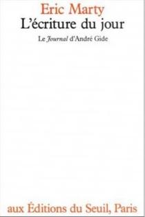 L'Ecriture du jour : le journal d'André Gide - ÉricMarty