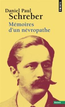 Mémoires d'un névropathe - Daniel PaulSchreber