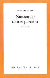 Naissance d'une passion - MichelBraudeau
