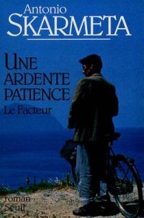 Une ardente patience - AntonioSkarmeta