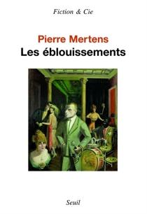 Les éblouissements - PierreMertens