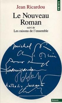 Le Nouveau roman| Les Raisons de l'ensemble - JeanRicardou