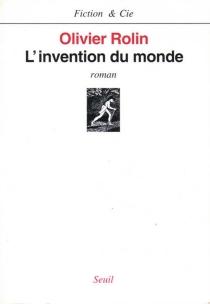 L'invention du monde - OlivierRolin