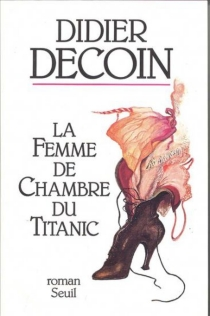 La Femme de chambre du Titanic - DidierDecoin