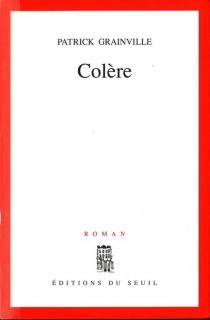 Colère - PatrickGrainville
